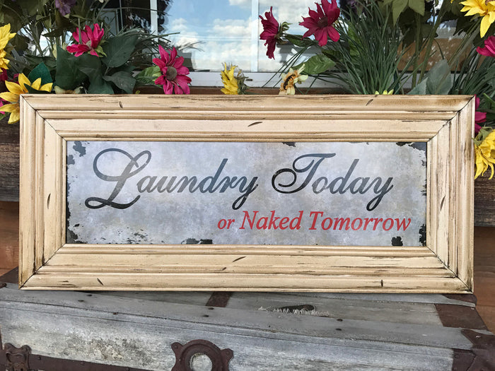 LAUNDRY Today or Naked Tomorrow, HUMOR SIGN, Reclaimed Wall Wood Distressed Room Decor