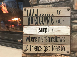 SIGN Welcome to our CAMPFIRE Where marshmallows & friends get toasted *Wood Pallet - Wooden Hearts Inc