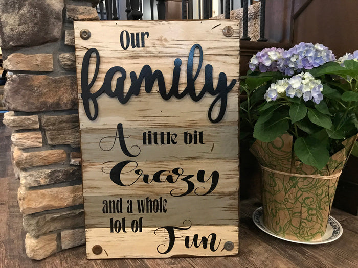 Our FAMILY Wooden SIGN *Crazy & Fun Wood Wall *Rustic Decor *Cream Gray 16X24