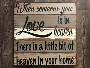 Funeral Gift Bereavement SIGN When someone you LOVE is in HEAVEN Little bit of Heaven Inspirational - Wooden Hearts Inc