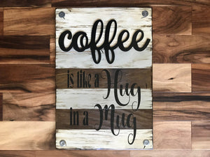 Coffee is like a Hug in a Mug SIGN Wood Wall Rustic Kitchen decor - Wooden Hearts Inc