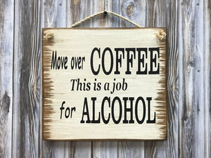 ALCOHOL SIGN 9X8 Bar Man Cave *Move over Coffee, this is a job for Alcohol Beer - Wooden Hearts Inc