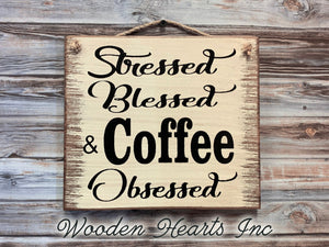 Stressed Blessed & COFFEE Obsessed SIGN rustic wood  Kitchen Coffee Shop Cafe wall *Gift birthday 9x8 - Wooden Hearts Inc