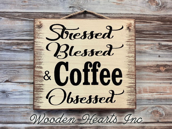Stressed Blessed & COFFEE Obsessed SIGN rustic wood  Kitchen Coffee Shop Cafe wall *Gift birthday 9x8
