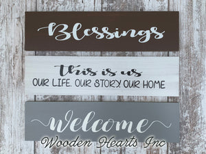 Welcome Sign *Blessings, This is us, our life story home gift wedding family wood  decor  *4x16 - Wooden Hearts Inc