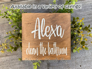 ALEXA do the dishes Sign Wash Clean Kitchen Humor Funny Wooden decor - Wooden Hearts Inc