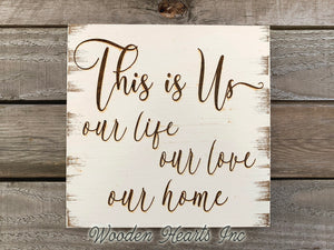Wedding SIGN This is us, our life love home *ENGRAVED Wood Anniversary Family Gift Wall - Wooden Hearts Inc