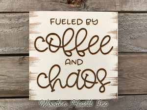 Fueled by COFFEE and CHAOS Sign ENGRAVED Wood Coworker Bos Mom Caffeine Gift Wall Decor - Wooden Hearts Inc