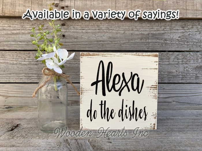 ALEXA do the dishes Sign Wood Clean Kitchen Do the Wash Humor Funny Dstressed decor