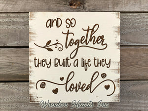 Wedding SIGN And so together they built a life loved *ENGRAVED Wood Anniversary Gift Wall Decor - Wooden Hearts Inc
