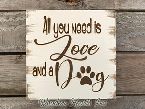 All you need is Love and a DOG SIGN Laser ENGRAVED Wood Pet Gift Paw Print Puppy Wall - Wooden Hearts Inc