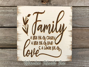 FAMILY a little bit crazy loud and a whole lot of Love SIGN ENGRAVED Wood Gift Wall Decor - Wooden Hearts Inc