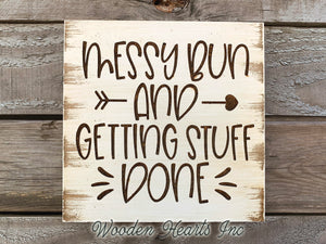 Messy Bun And Getting Stuff Done SIGN ENGRAVED Wood Mom Hairdresser Gift Wall Decor - Wooden Hearts Inc