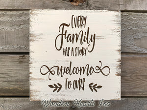 Every family has a story Welcome to ours SIGN ENGRAVED Wood Wedding Gift Wall Decor - Wooden Hearts Inc