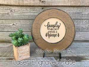 Decorative Plate ENGRAVED *Family makes this House a Home *Decor Housewarming Wedding Gift - Wooden Hearts Inc
