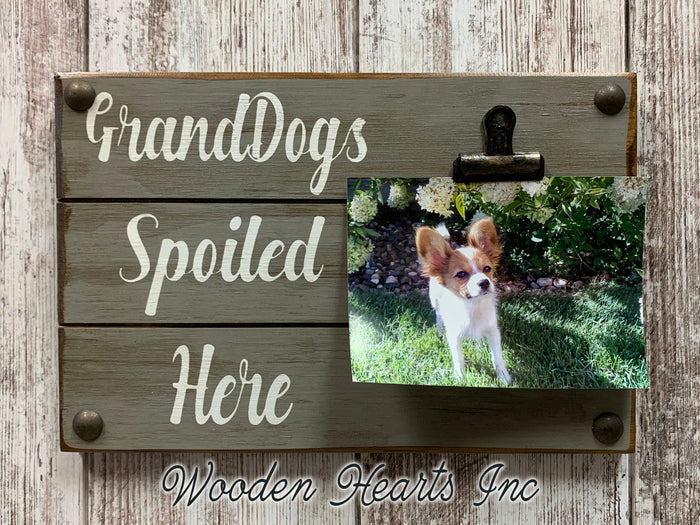 PHOTO HOLDER Dogs Spoiled Picture Wall Sign Wood Grandma Grandpa Dog baby Grandkids