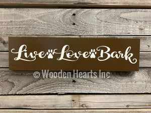 DOG Sign Live Love Bark, You had me at Woof, You me & the Dogs Gift new puppy vet groomer 4x16 - Wooden Hearts Inc