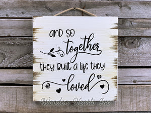 Wedding SIGN And so together they built a life loved *PRINT Love Anniversary Bridal Gift Wall Decor - Wooden Hearts Inc