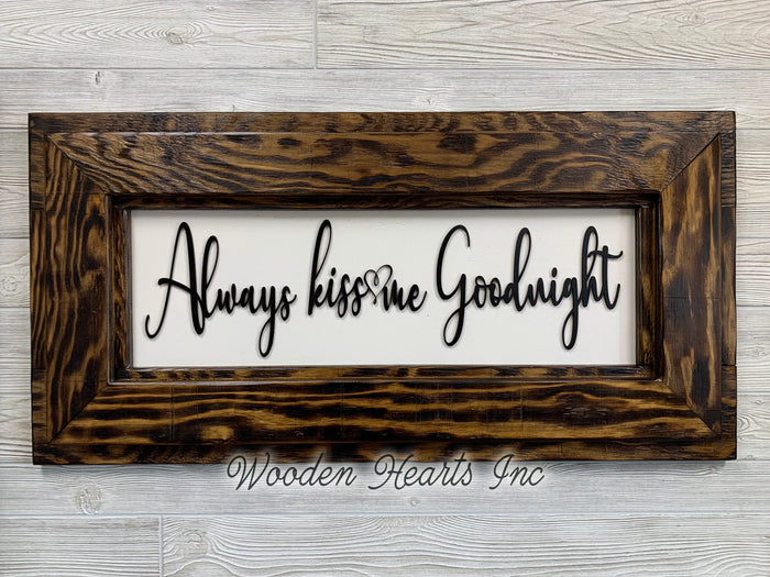 ALWAYS KISS Me GOODNIGHT Wall Sign Nursery Bedroom Baby Room Wall Decor Framed Wood Bed