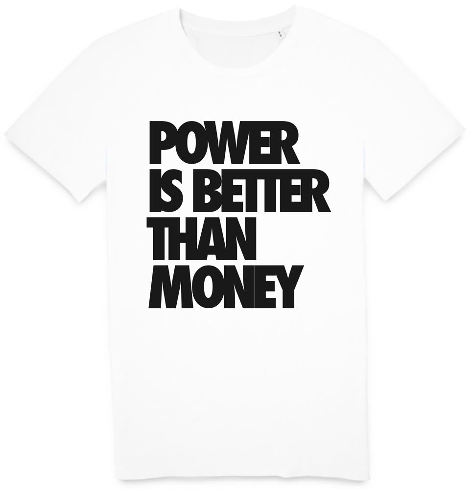 Tshirt Power is better than money