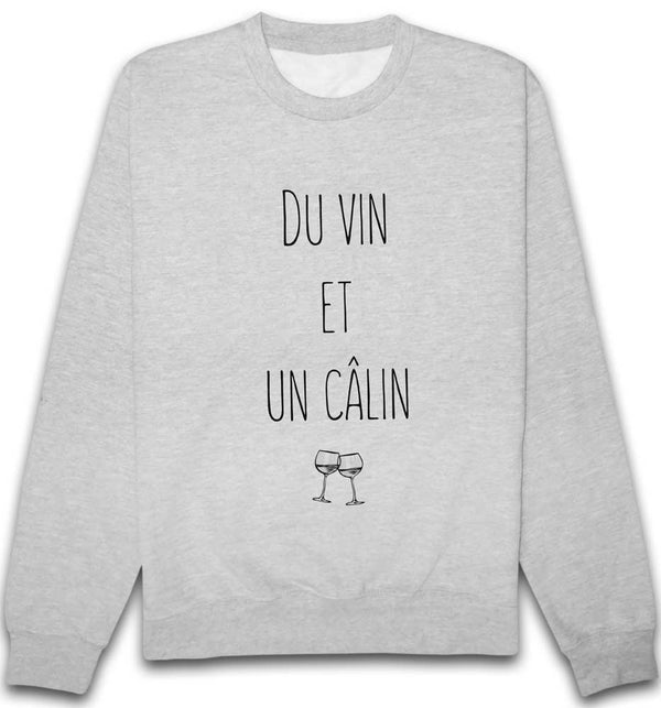 Sweat Du vin et un câlin