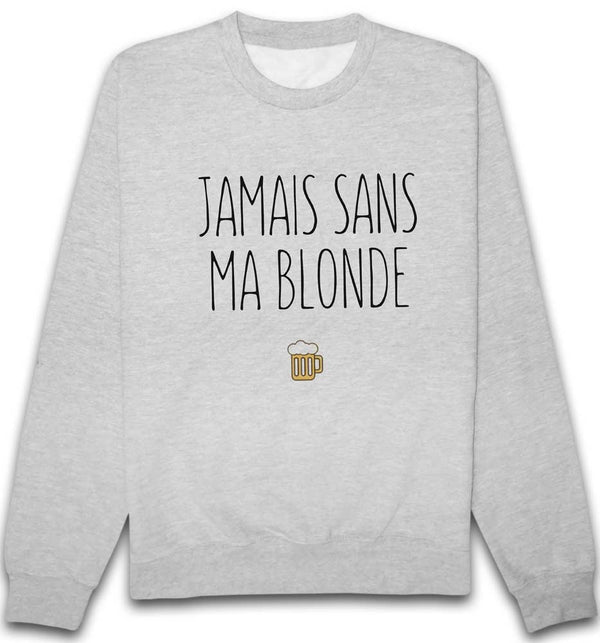 Sweat Jamais sans ma blonde