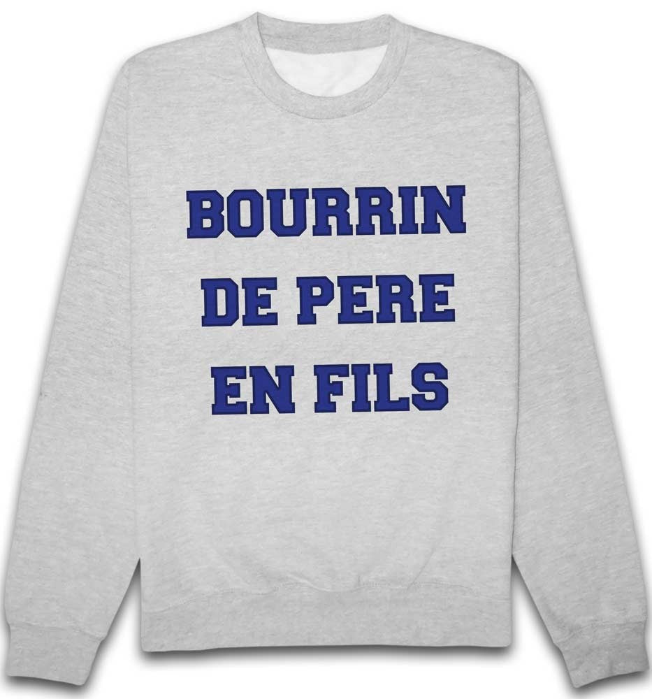 Sweat Bourrin de pere en fils