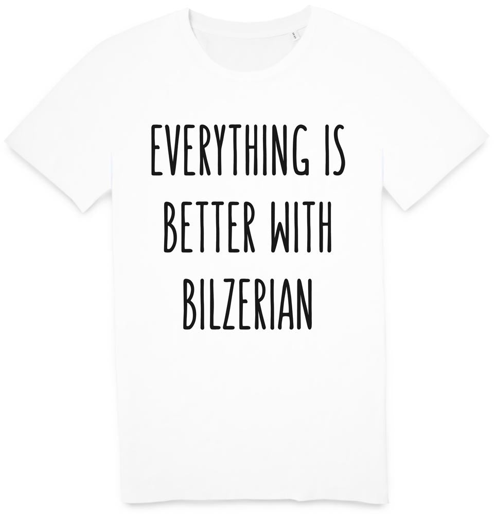 Tshirt Everything is better with Bilzerian