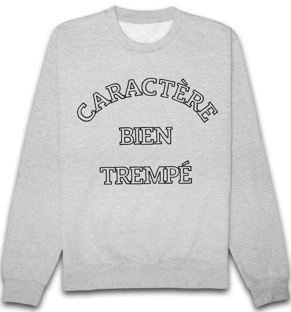 Sweat Caractere bien trempé
