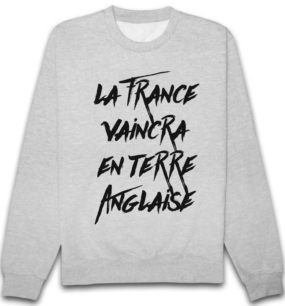 Sweat La france vaincra en terre anglaise