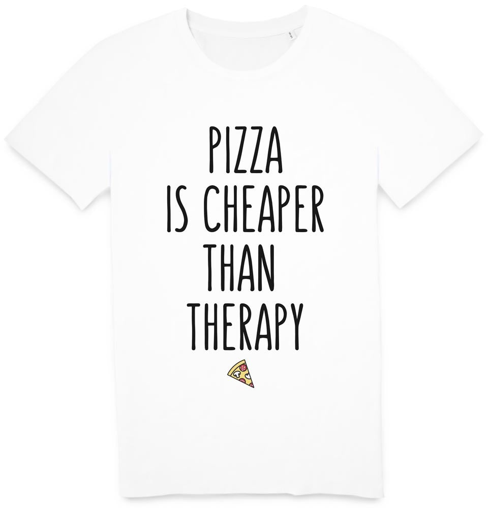 Tshirt Pizza is cheaper than therapy
