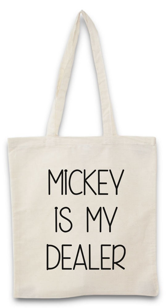 Tote bag Mickey is my dealer
