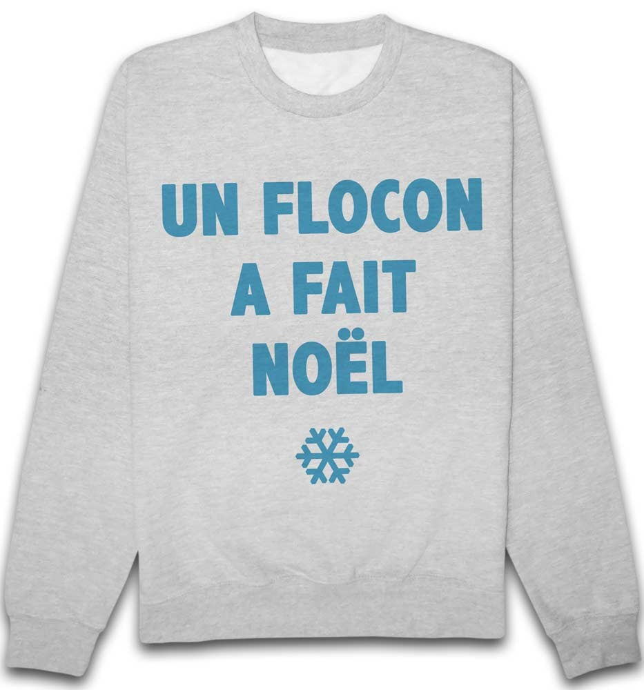 Sweat Un flocon a fait Noel