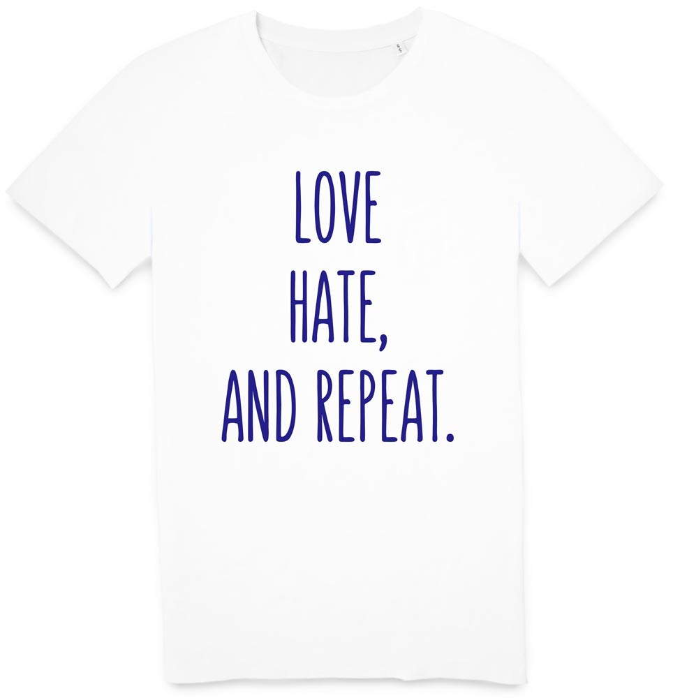 Tshirt Love, hate and repeat