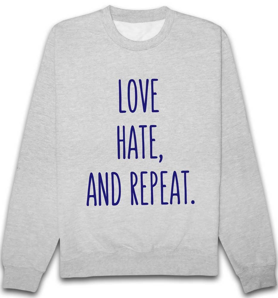 Sweat Love, hate and repeat