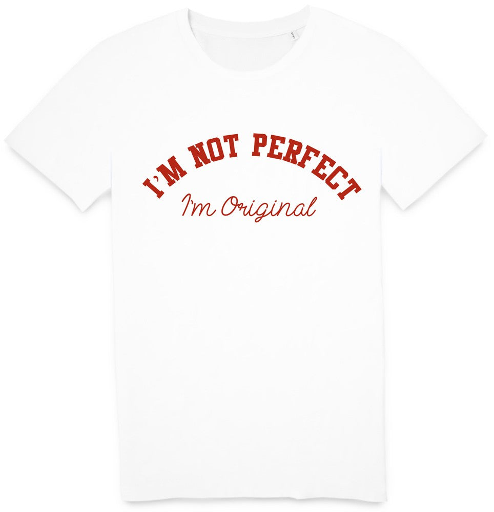 Tshirt I'm not perfect, i'm original