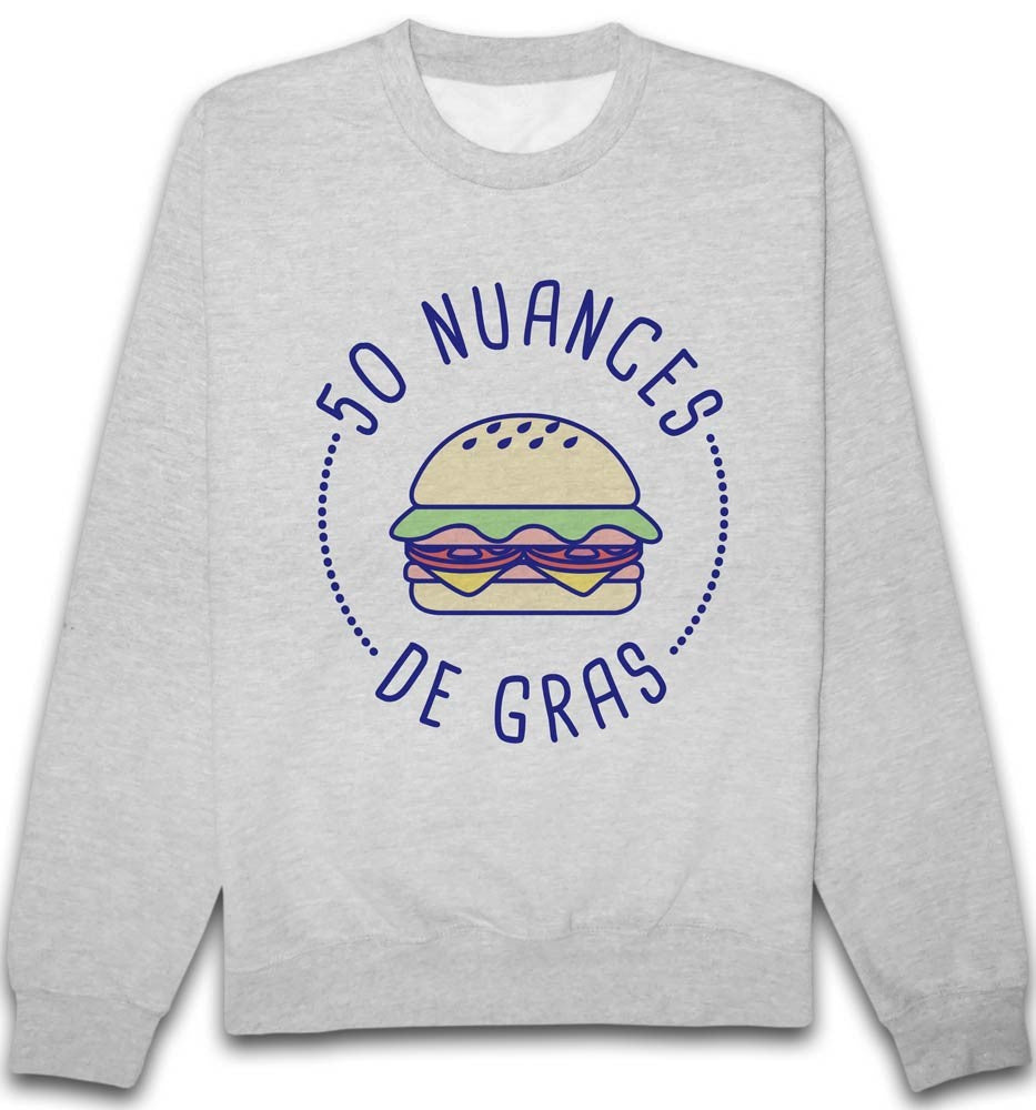 Sweat 50 nuances de gras