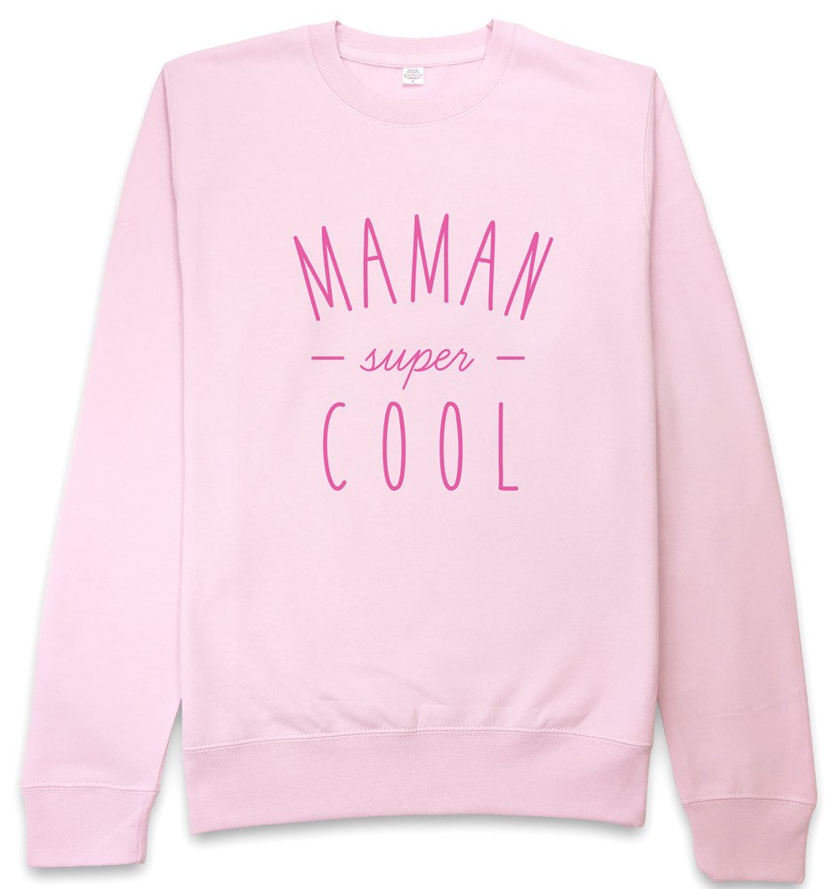 Sweat rose Maman super cool