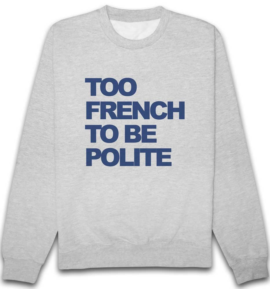 Sweat Too French to Be Polite