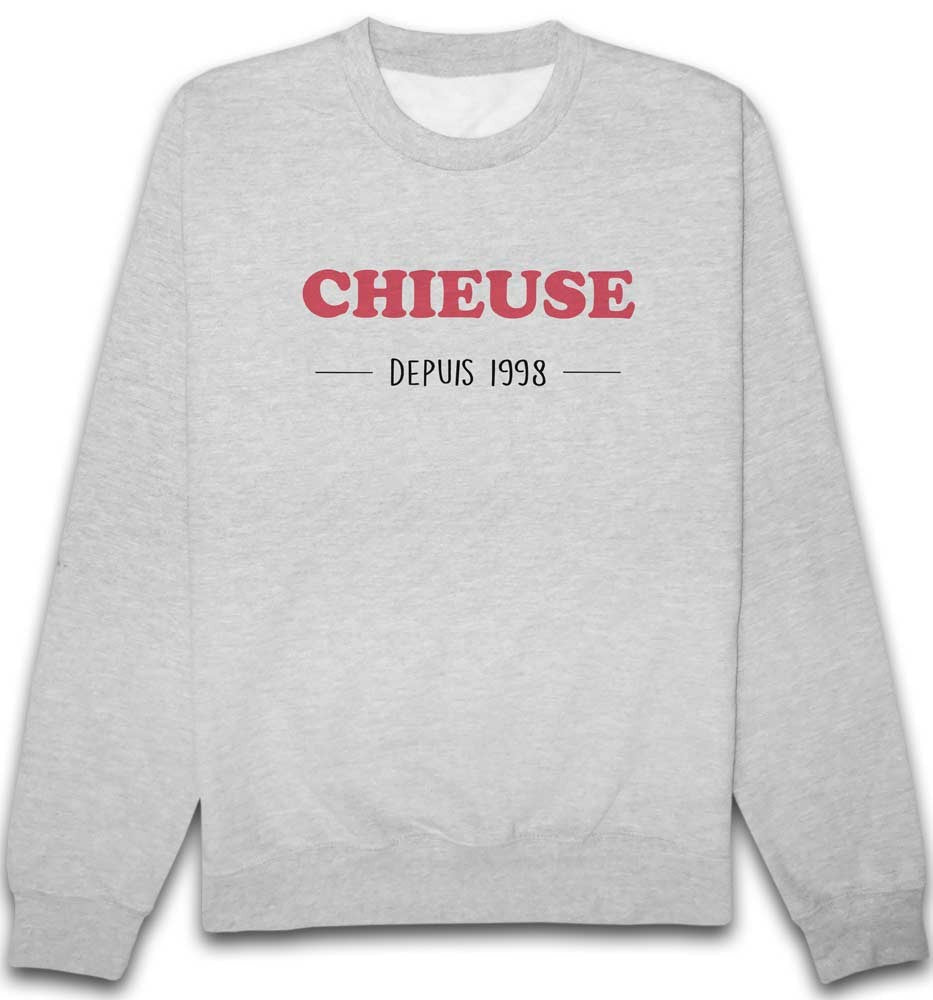 Sweat chieuse anniversaire