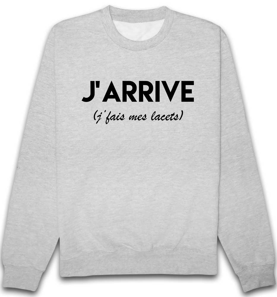 Sweat J'arrive j'fais mes lacets