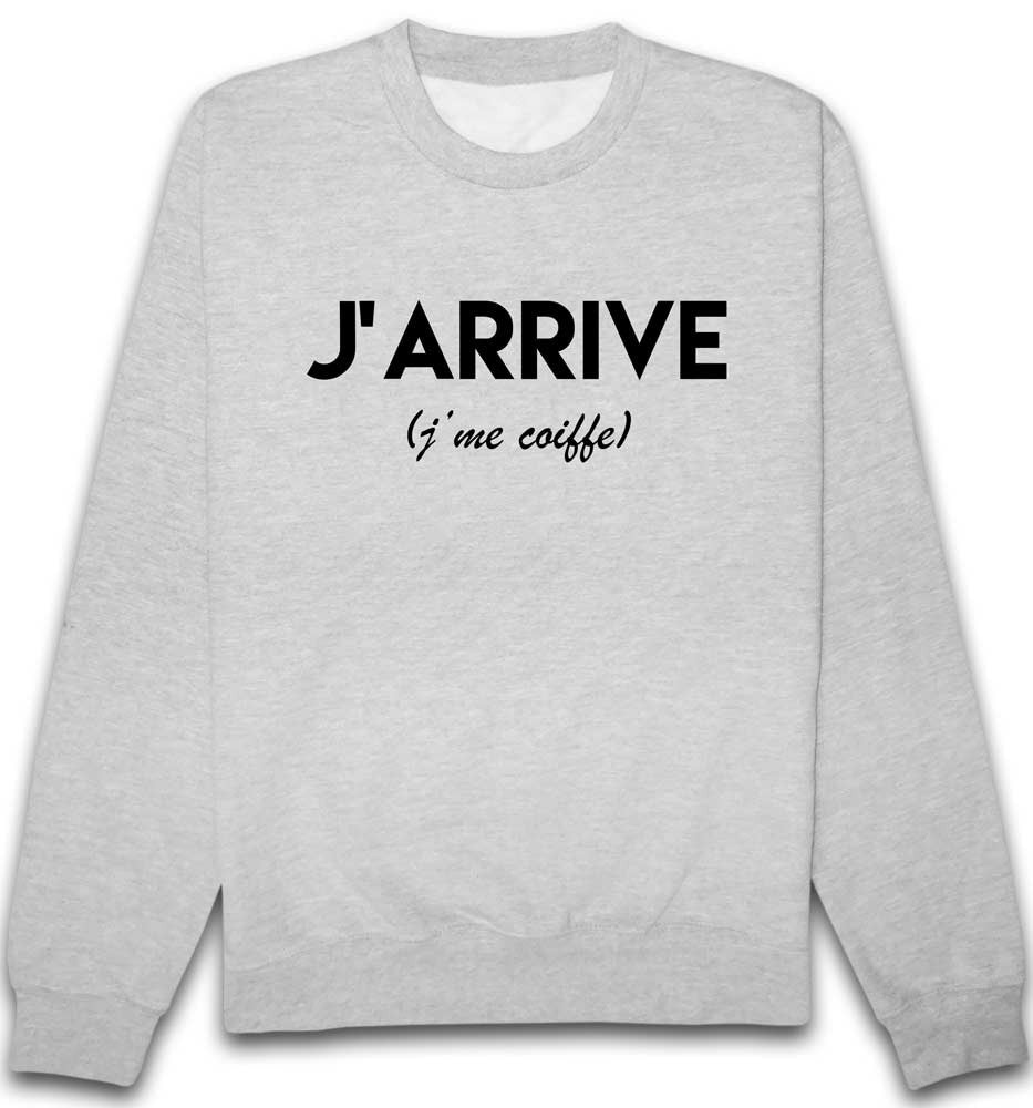 Sweat J'arrive j'me coiffe