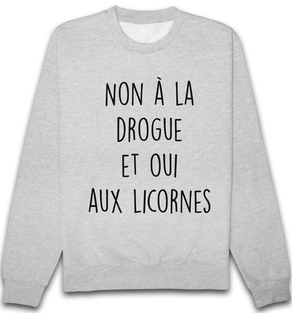 Sweat Non Drogue Oui Licornes