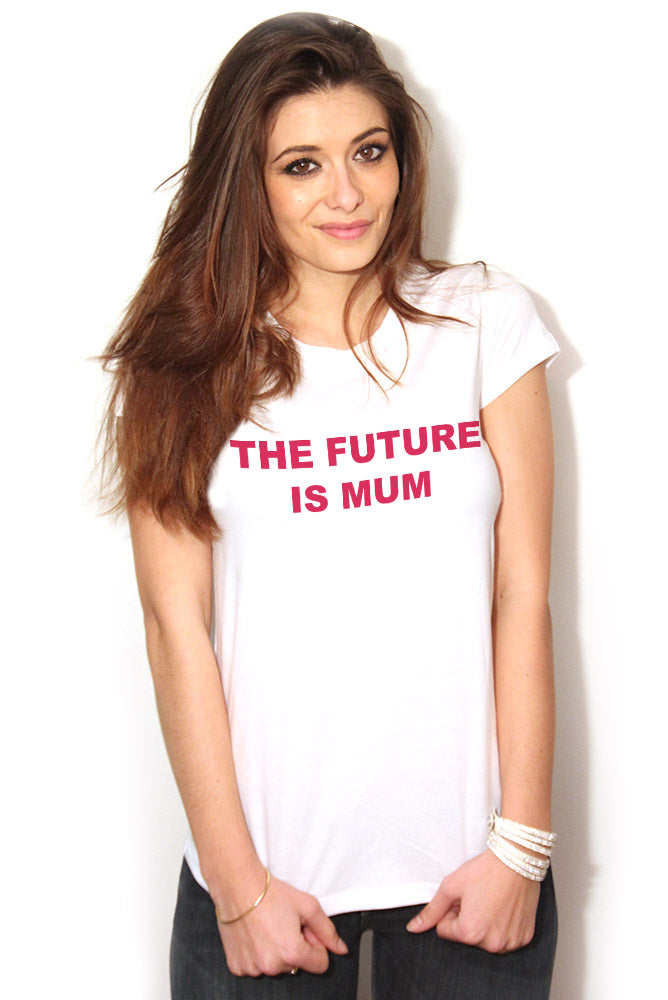 Tshirt the future is Mum