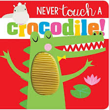 Never Touch A Crocodile Board Book