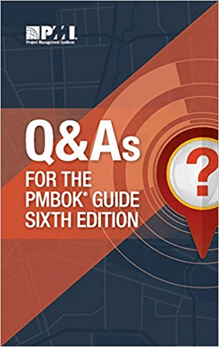 Questions and Answers for the PMBOK Guide Sixth Edition