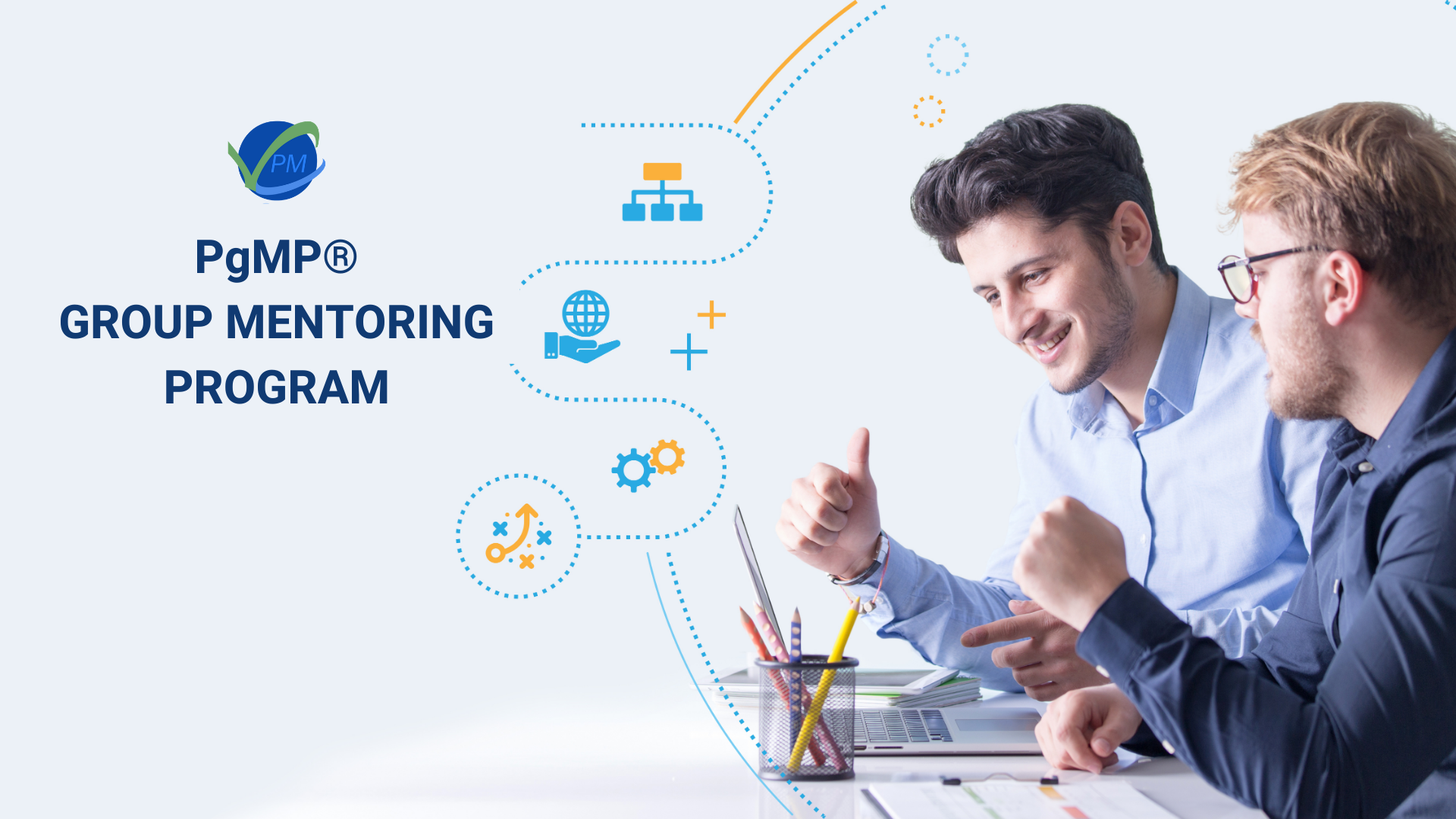 PgMP® Group Mentoring Program, May 19, 2021, 9 - 11 AM (USA PDT) / 10 AM - 12 PM (MDT) / 11 AM - 1 PM (USA CDT) / 12 - 2 PM (USA EDT) / 6 - 8 PM (CEST) / 7 - 9 PM (AST) / 8 - 10 PM (GST)
