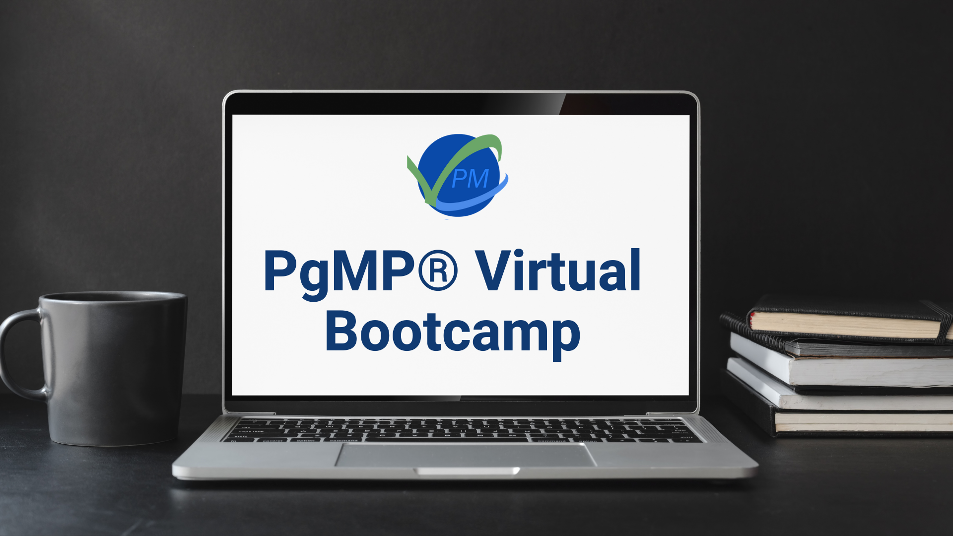 PgMP® San Francisco / Chicago / New York / London / Riyadh / Dubai, 18 - 22 March 2021, Online PgMP Certification Training Class