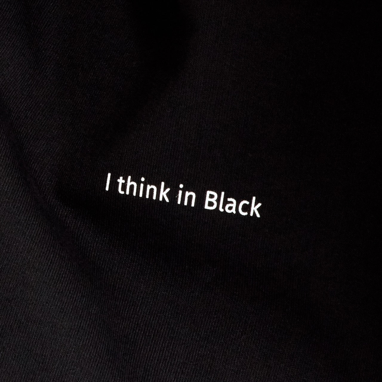 "Hoodie ""I think in black"""