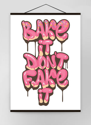 Bake It Dont Fake It Quote Canvas